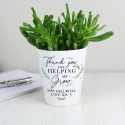Personalised Thank You For Helping Me Grow Plant Pot